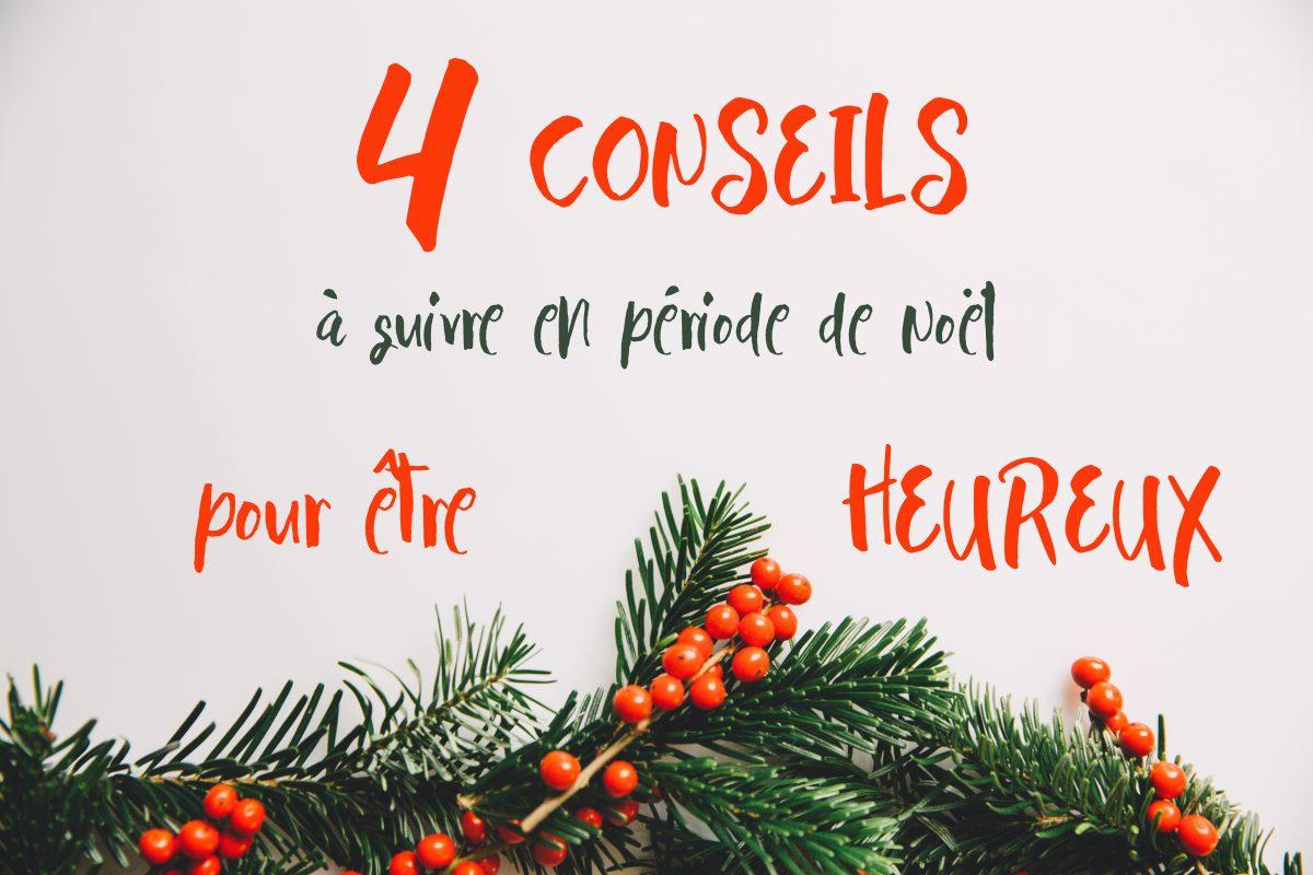 4 conseils à suivre en période de Noel pour etre heureux