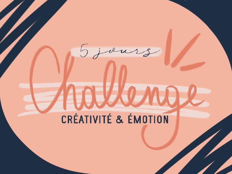 Challenge créativité et émotion